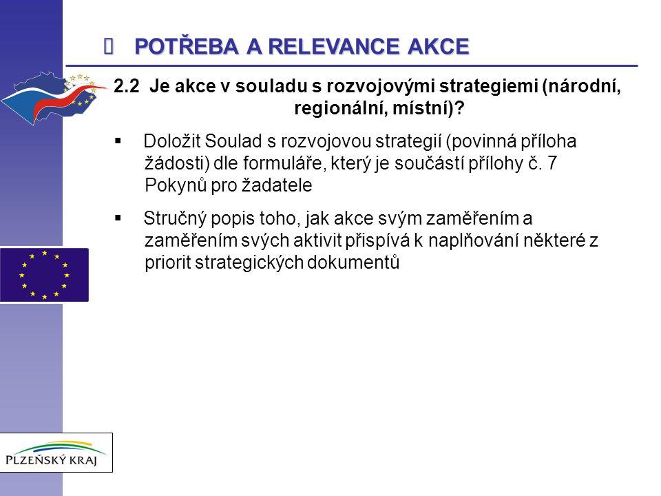 POTŘEBA A RELEVANCE AKCE 2.2 Je akce v souladu s rozvojovými strategiemi (národní, regionální, místní).