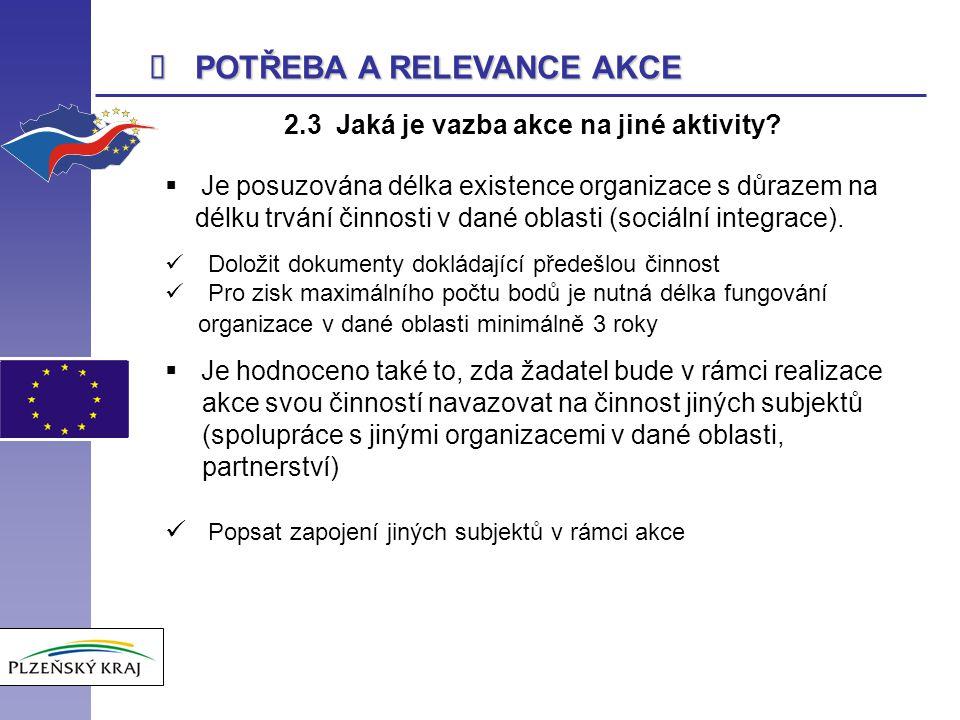  POTŘEBA A RELEVANCE AKCE 2.3 Jaká je vazba akce na jiné aktivity.
