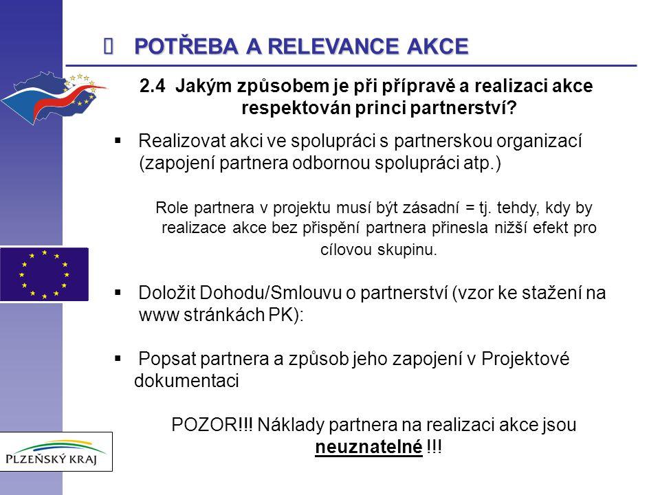  POTŘEBA A RELEVANCE AKCE 2.4 Jakým způsobem je při přípravě a realizaci akce respektován princi partnerství.