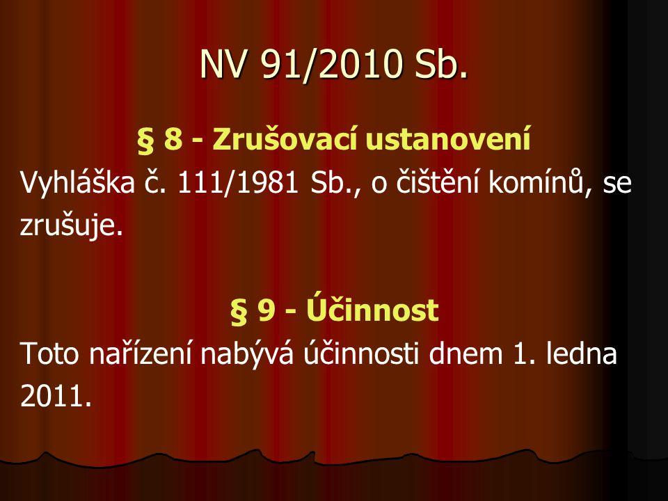 NV 91/2010 Sb.§ 8 - Zrušovací ustanovení Vyhláška č.