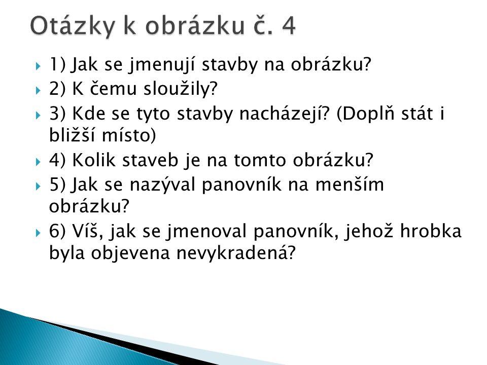  1) Jak se jmenují stavby na obrázku. 2) K čemu sloužily.
