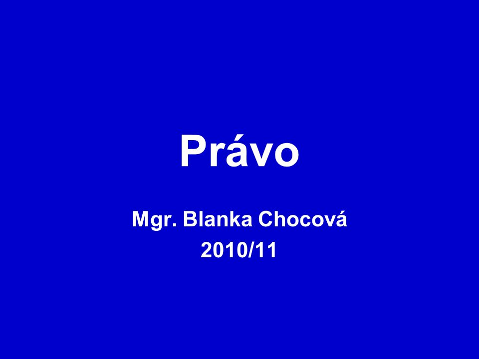 Právo Mgr. Blanka Chocová 2010/11