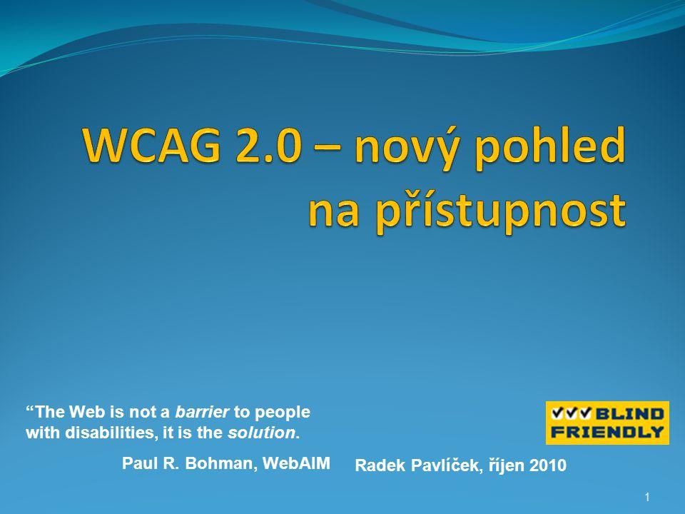 WCAG 1.0 Vydána 5.května 1999 konsorciem W3C.