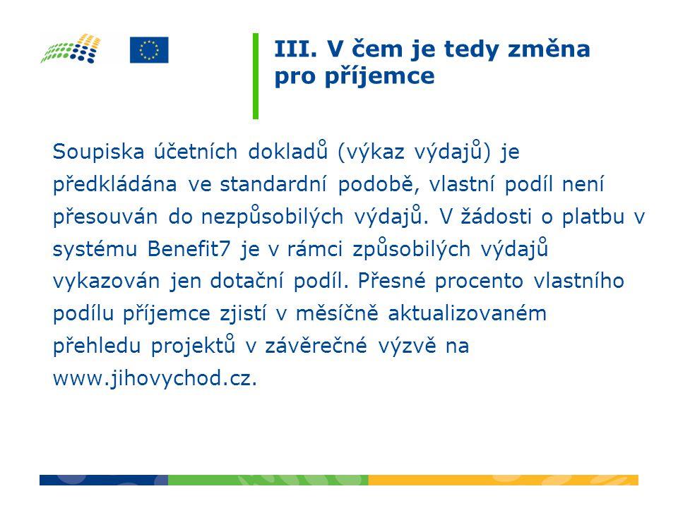 III. V čem je tedy změna pro příjemce Soupiska účetních dokladů (výkaz výdajů) je předkládána ve standardní podobě, vlastní podíl není přesouván do ne
