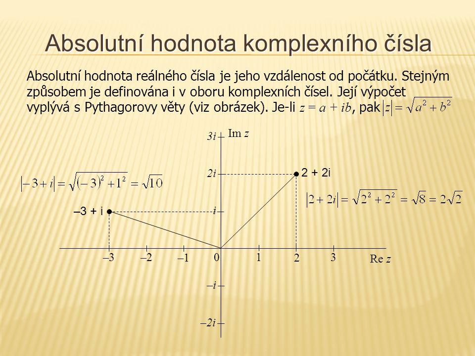Argument komplexního čísla Argument komplexního čísla je velikost orientovaného úhlu mezi kladnou reálnou osou a spojnicí čísla a počátku souřadnic.
