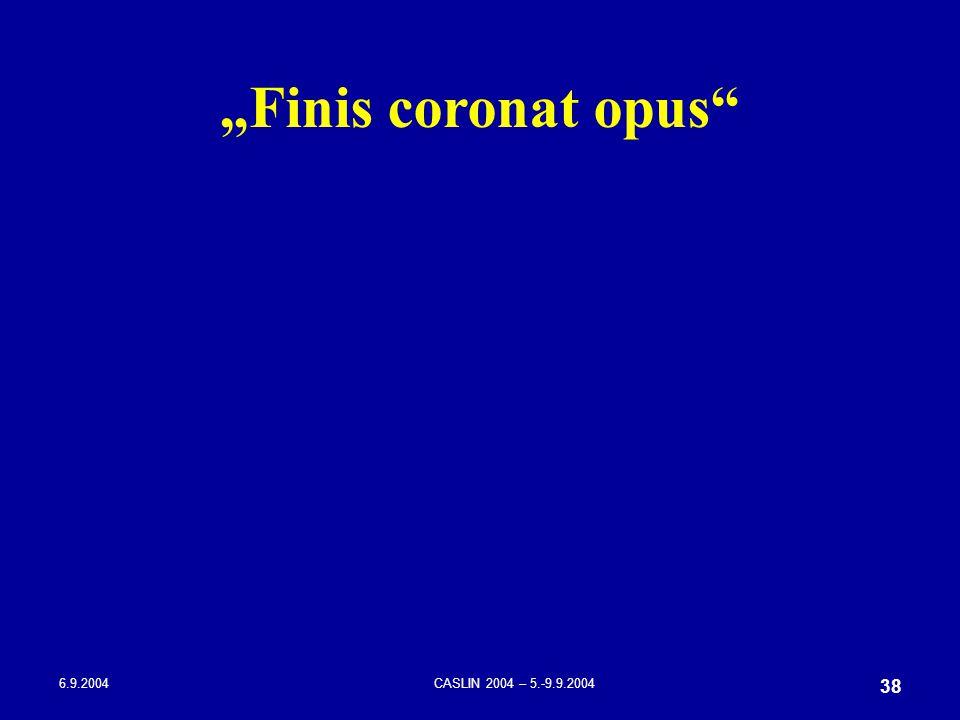 "6.9.2004CASLIN 2004 – 5.-9.9.2004 38 ""Finis coronat opus"""