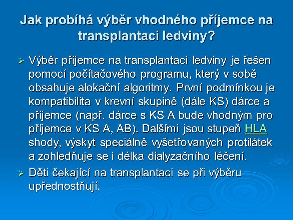 Jak probíhá výběr vhodného příjemce na transplantaci ledviny?  Výběr příjemce na transplantaci ledviny je řešen pomocí počítačového programu, který v