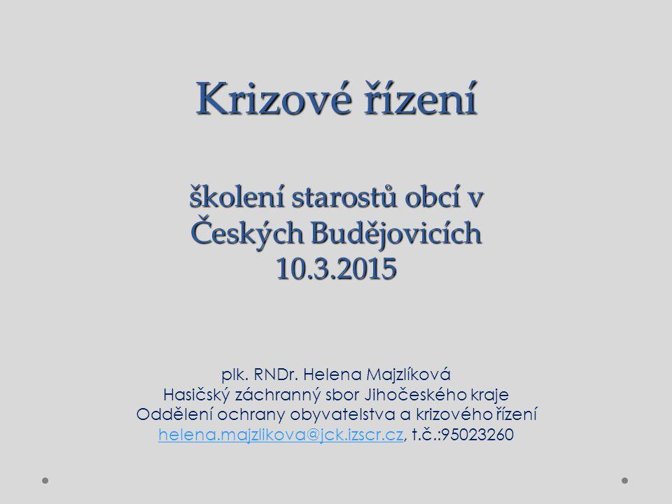 Krizové řízení školení starostů obcí v Českých Budějovicích 10.3.2015 plk.