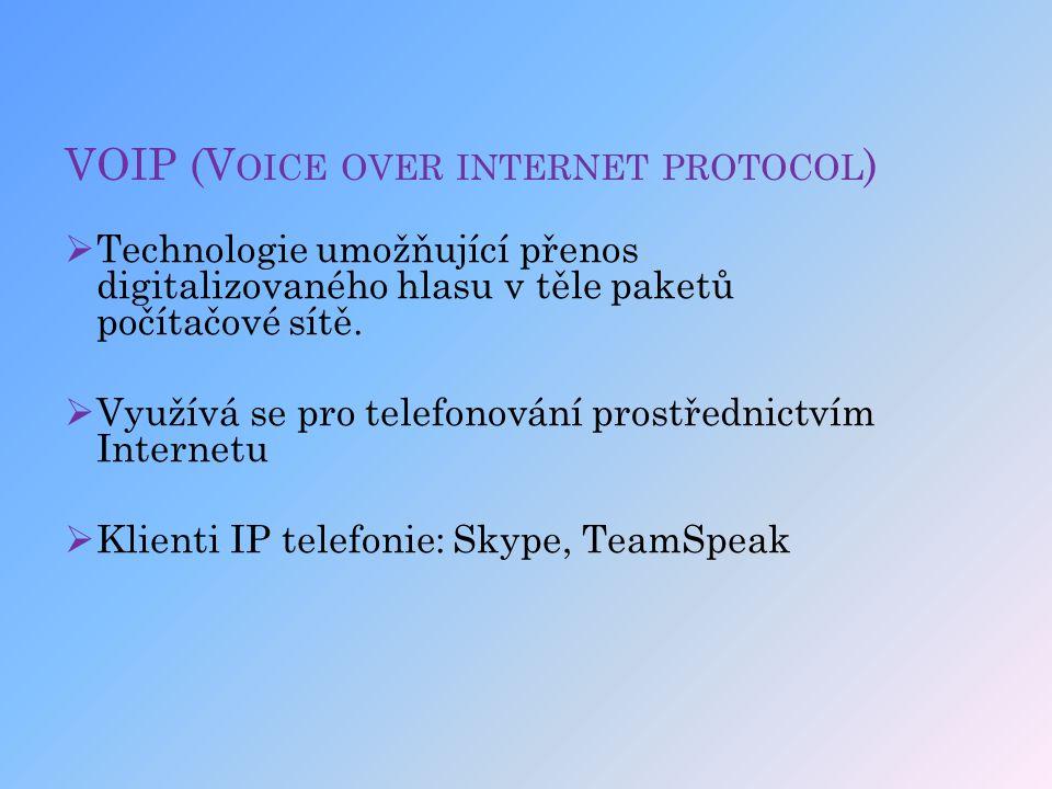 VOIP (V OICE OVER INTERNET PROTOCOL )  Technologie umožňující přenos digitalizovaného hlasu v těle paketů počítačové sítě.  Využívá se pro telefonov