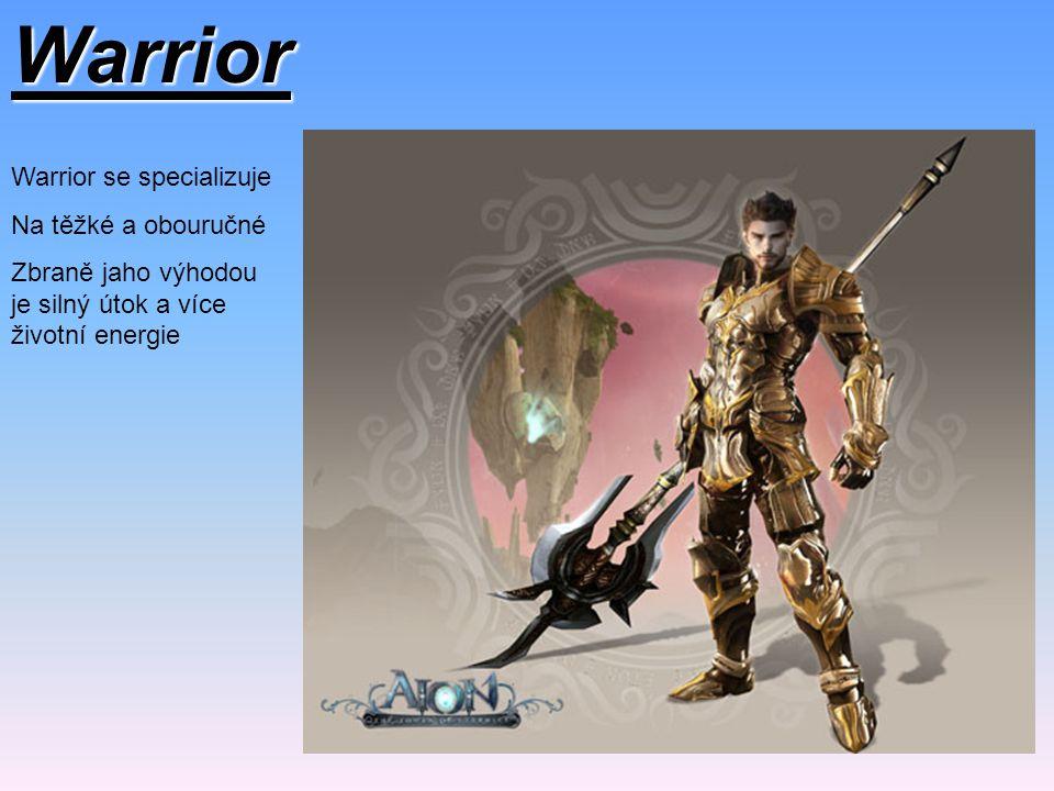Warrior Warrior se specializuje Na těžké a obouručné Zbraně jaho výhodou je silný útok a více životní energie