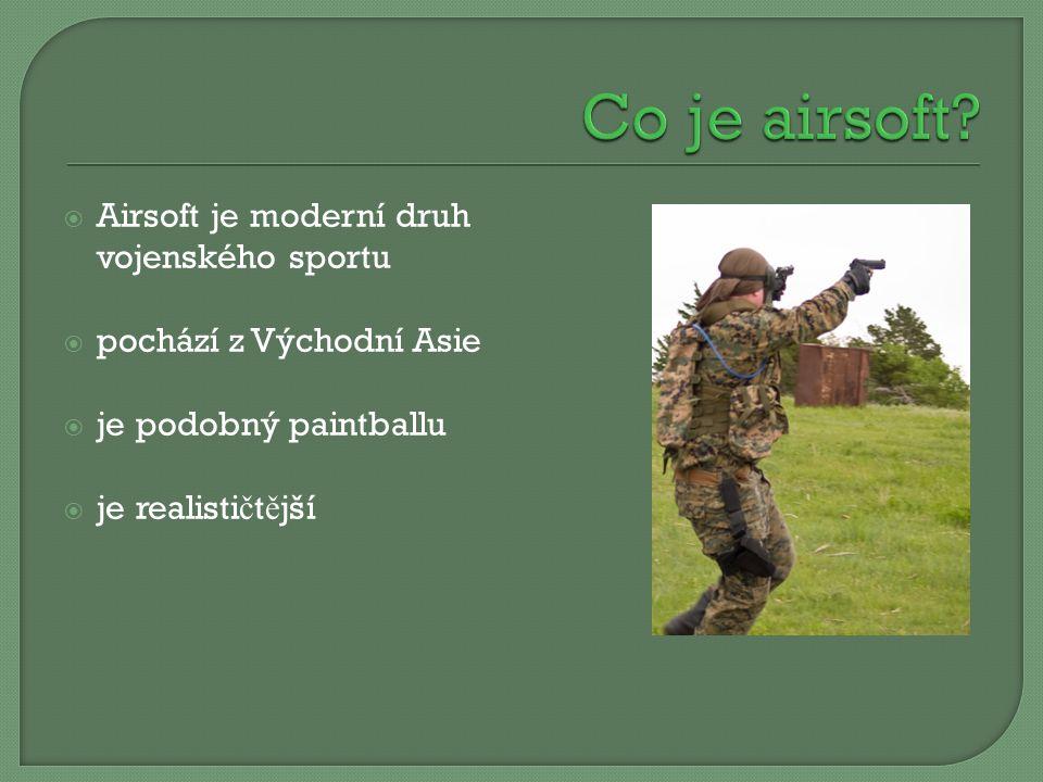  Airsoft je moderní druh vojenského sportu  pochází z Východní Asie  je podobný paintballu  je realisti č t ě jší