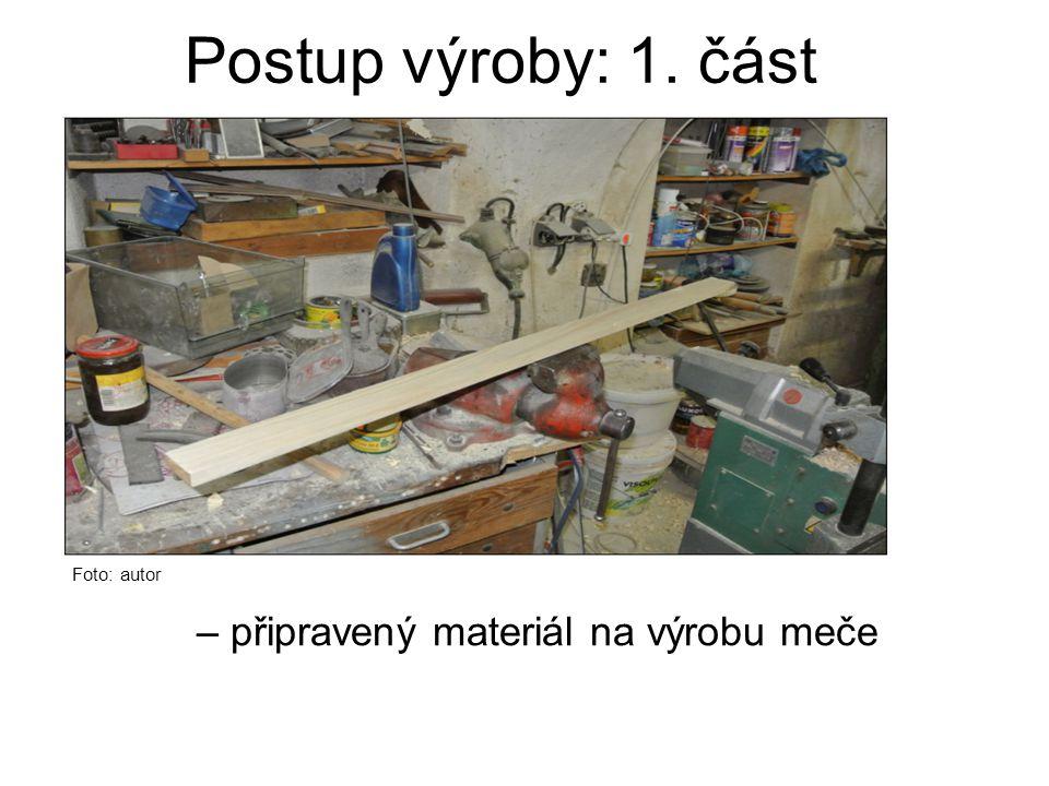 Postup výroby: 1. část Foto: autor – připravený materiál na výrobu meče