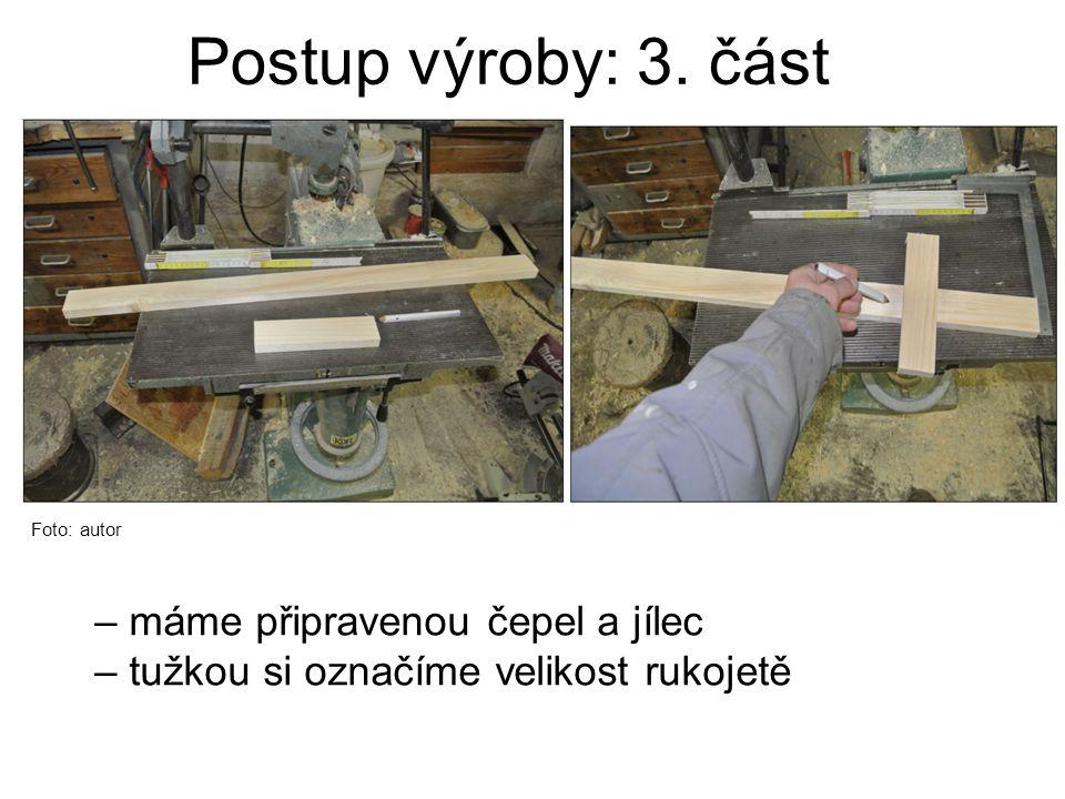 Postup výroby: 4. část Foto: autor – narýsujeme si špici a uřízneme pilou na dřevo