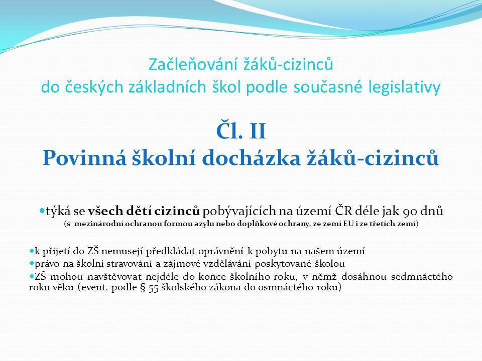 Začleňování žáků-cizinců do českých středních škol podle současné legislativy ve škol.