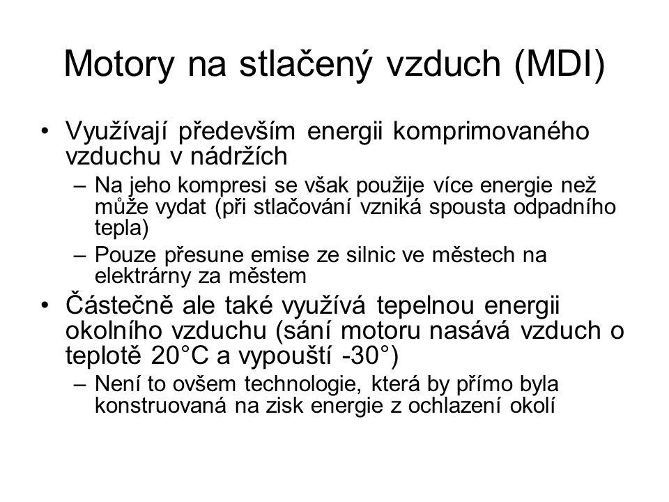 Motory na stlačený vzduch (MDI) Využívají především energii komprimovaného vzduchu v nádržích –Na jeho kompresi se však použije více energie než může vydat (při stlačování vzniká spousta odpadního tepla) –Pouze přesune emise ze silnic ve městech na elektrárny za městem Částečně ale také využívá tepelnou energii okolního vzduchu (sání motoru nasává vzduch o teplotě 20°C a vypouští -30°) –Není to ovšem technologie, která by přímo byla konstruovaná na zisk energie z ochlazení okolí