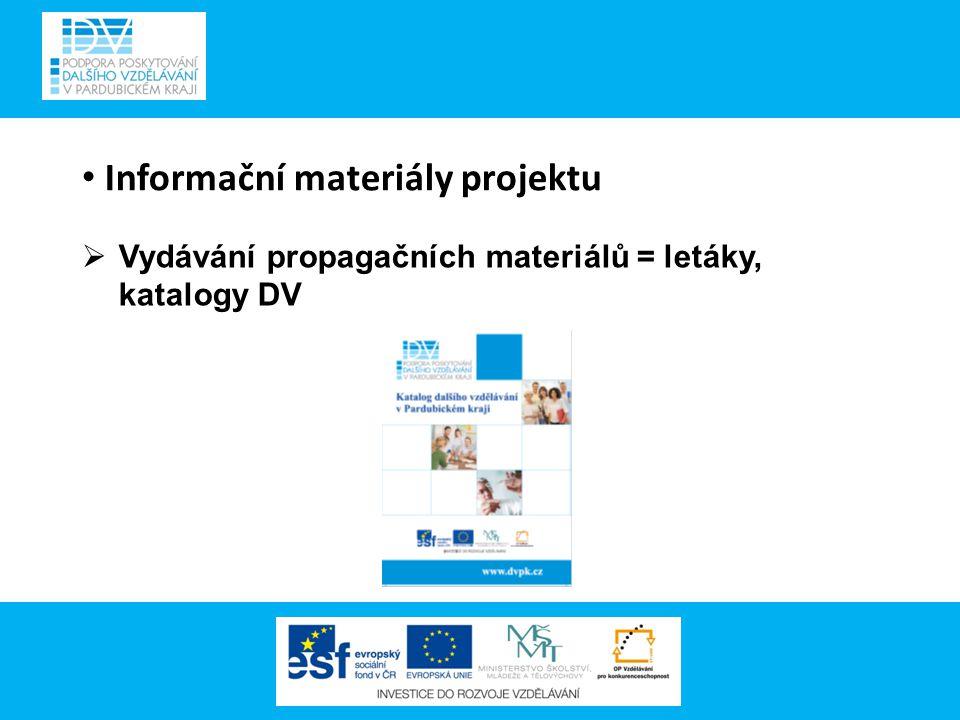 Informační materiály projektu  Vydávání propagačních materiálů = letáky, katalogy DV