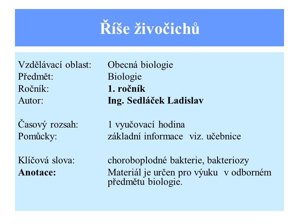 Říše živočichů Vzdělávací oblast:Obecná biologie Předmět:Biologie Ročník:1.