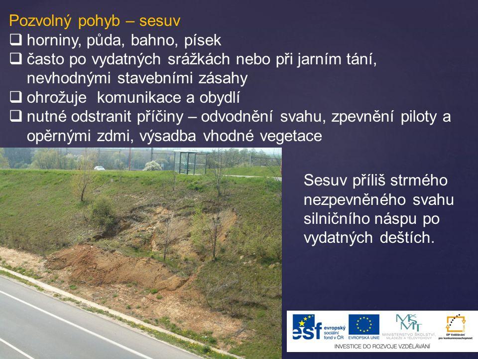 Pohyb vody - způsobují vodní erozi Izrael – erozní rokle způsobená povodní z Judských hor