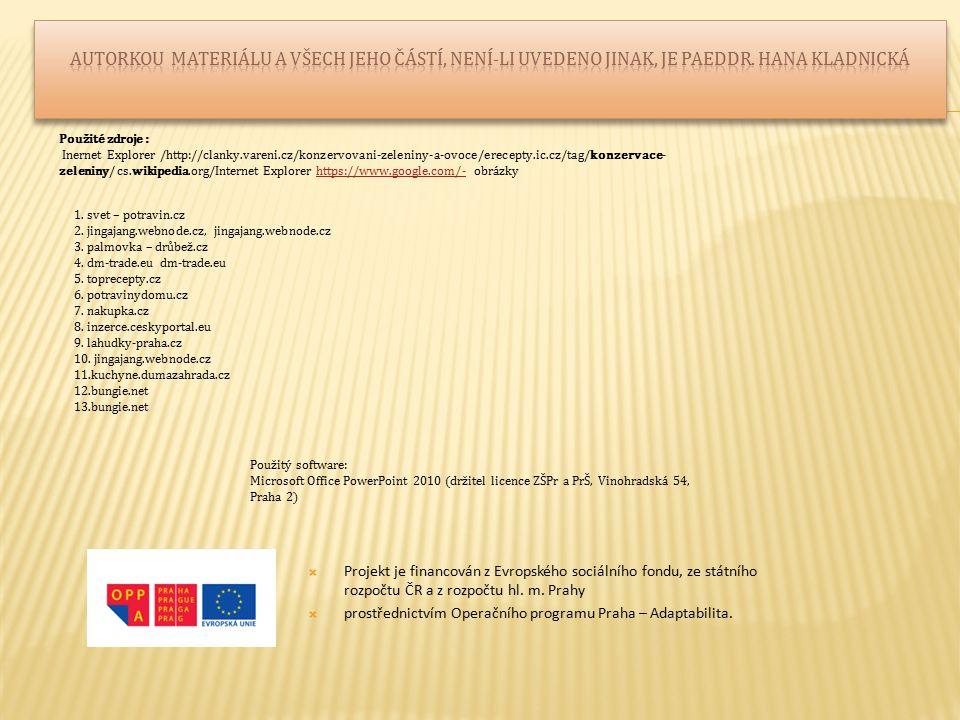  Projekt je financován z Evropského sociálního fondu, ze státního rozpočtu ČR a z rozpočtu hl.