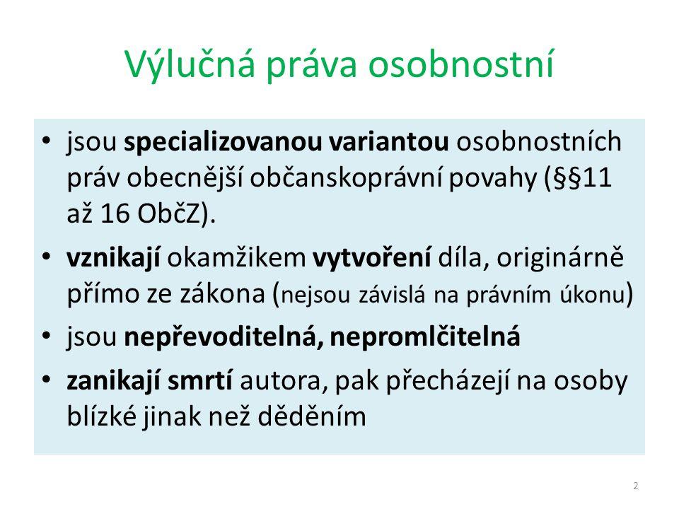 Výlučná práva osobnostní jsou specializovanou variantou osobnostních práv obecnější občanskoprávní povahy (§§11 až 16 ObčZ).