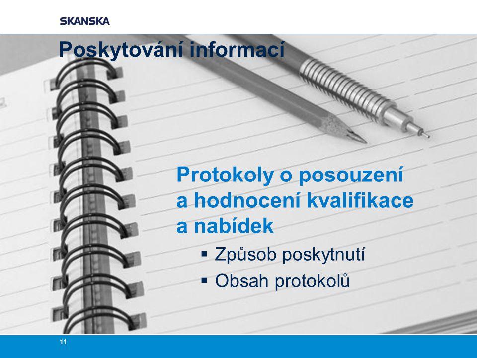 Protokoly o posouzení a hodnocení kvalifikace a nabídek  Způsob poskytnutí  Obsah protokolů 11 Poskytování informací