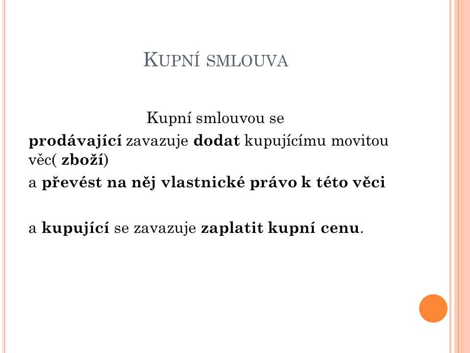 Z DROJE : zákon č.513/1991 Sb. obchodní zákoník, ve znění pozdějších novel zákon č.