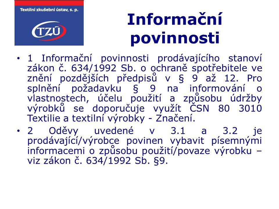 Informační povinnosti 1 Informační povinnosti prodávajícího stanoví zákon č. 634/1992 Sb. o ochraně spotřebitele ve znění pozdějších předpisů v § 9 až