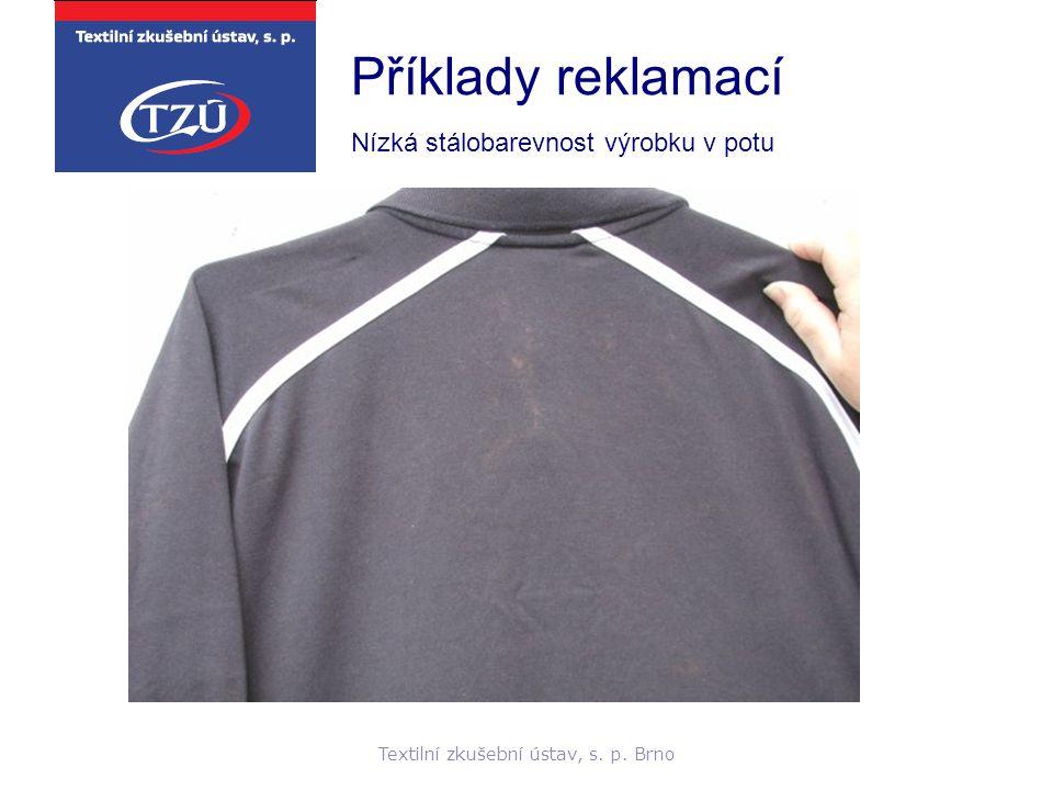 Textilní zkušební ústav, s. p. Brno Příklady reklamací Nízká stálobarevnost výrobku v potu