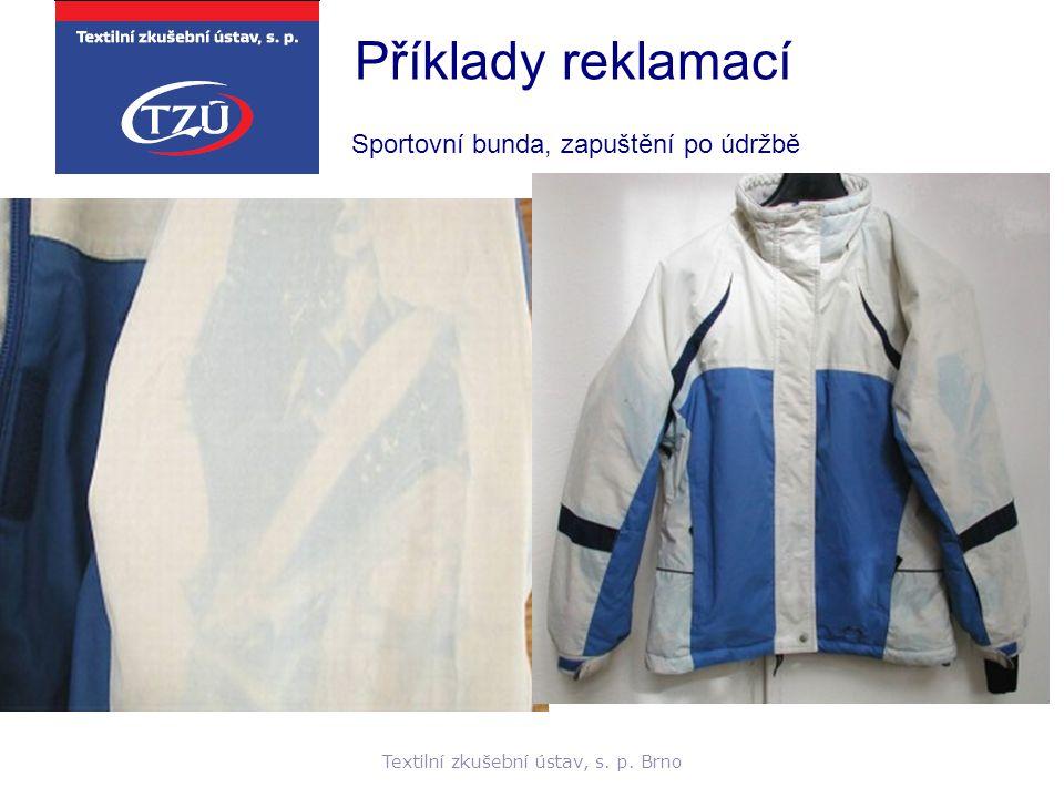 Textilní zkušební ústav, s. p. Brno Příklady reklamací Sportovní bunda, zapuštění po údržbě
