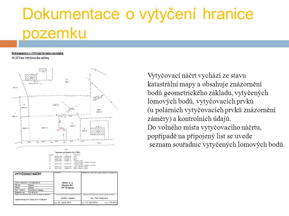 Dokumentace o vytyčení hranice pozemku Vytyčovací náčrt vychází ze stavu katastrální mapy a obsahuje znázornění bodů geometrického základu, vytyčených