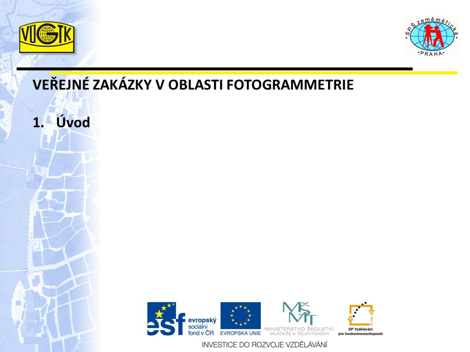 VEŘEJNÉ ZAKÁZKY V OBLASTI FOTOGRAMMETRIE 1.Úvod
