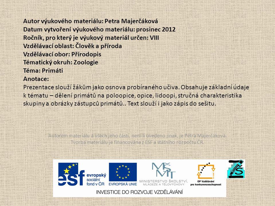 Autor výukového materiálu: Petra Majerčáková Datum vytvoření výukového materiálu: prosinec 2012 Ročník, pro který je výukový materiál určen: VIII Vzdě