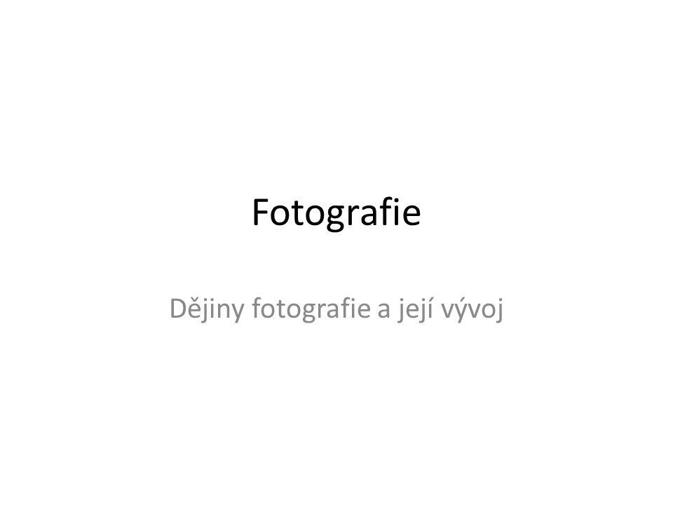 Fotografie Dějiny fotografie a její vývoj