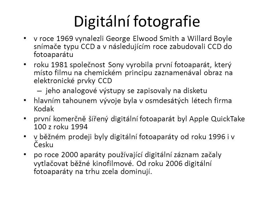 Digitální fotografie v roce 1969 vynalezli George Elwood Smith a Willard Boyle snímače typu CCD a v následujícím roce zabudovali CCD do fotoaparátu roku 1981 společnost Sony vyrobila první fotoaparát, který místo filmu na chemickém principu zaznamenával obraz na elektronické prvky CCD – jeho analogové výstupy se zapisovaly na disketu hlavním tahounem vývoje byla v osmdesátých létech firma Kodak první komerčně šířený digitální fotoaparát byl Apple QuickTake 100 z roku 1994 v běžném prodeji byly digitální fotoaparáty od roku 1996 i v Česku po roce 2000 aparáty používající digitální záznam začaly vytlačovat běžné kinofilmové.