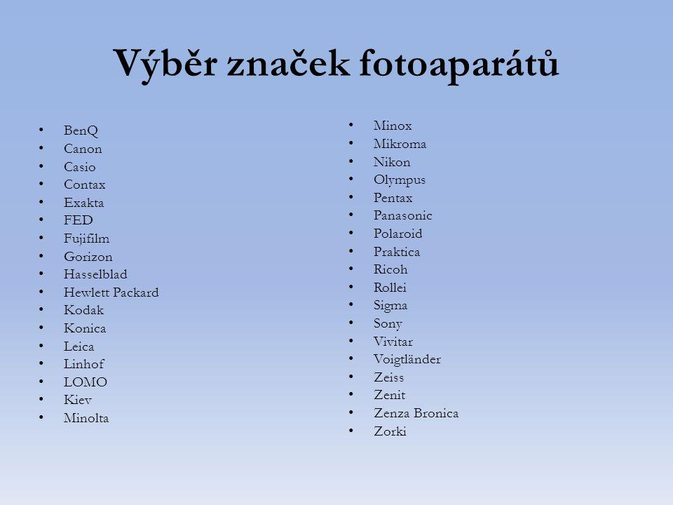 Výběr značek fotoaparátů BenQ Canon Casio Contax Exakta FED Fujifilm Gorizon Hasselblad Hewlett Packard Kodak Konica Leica Linhof LOMO Kiev Minolta Mi