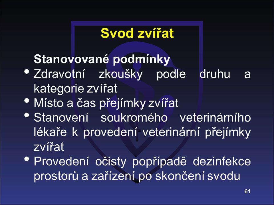 Stanovované podmínky Zdravotní zkoušky podle druhu a kategorie zvířat Místo a čas přejímky zvířat Stanovení soukromého veterinárního lékaře k proveden