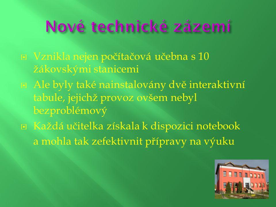  Vznikla nejen počítačová učebna s 10 žákovskými stanicemi  Ale byly také nainstalovány dvě interaktivní tabule, jejichž provoz ovšem nebyl bezprobl