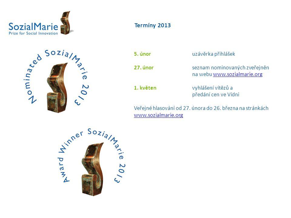 5. únor uzávěrka přihlášek 27. únor seznam nominovaných zveřejněn na webu www.sozialmarie.orgwww.sozialmarie.org 1. květen vyhlášení vítězů a předání
