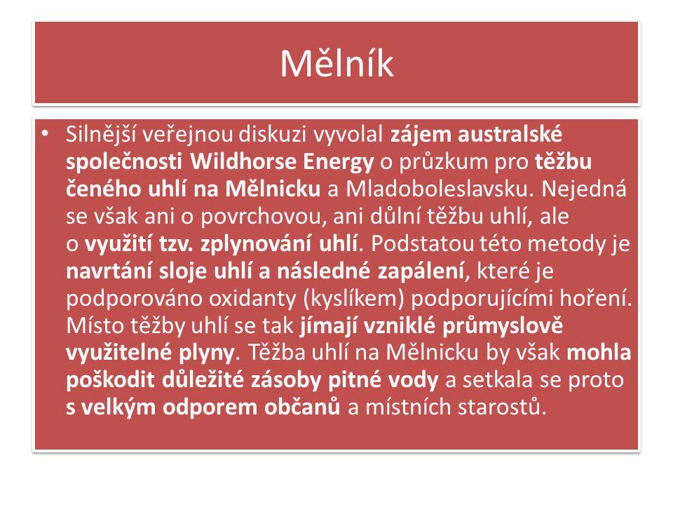 Mělník Silnější veřejnou diskuzi vyvolal zájem australské společnosti Wildhorse Energy o průzkum pro těžbu čeného uhlí na Mělnicku a Mladoboleslavsku.