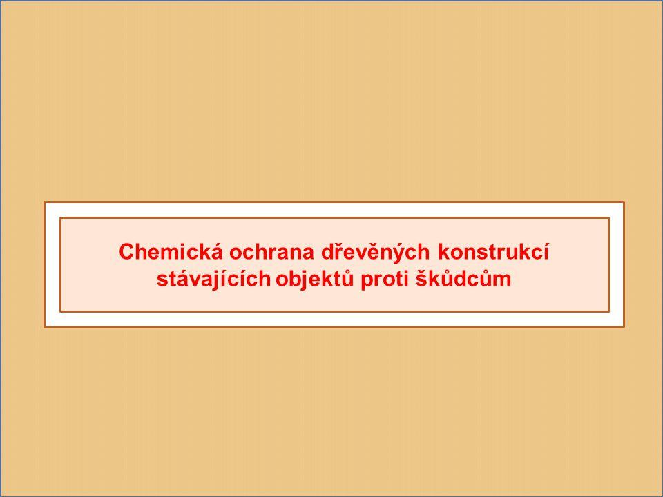 Chemická ochrana dřevěných konstrukcí stávajících objektů proti škůdcům