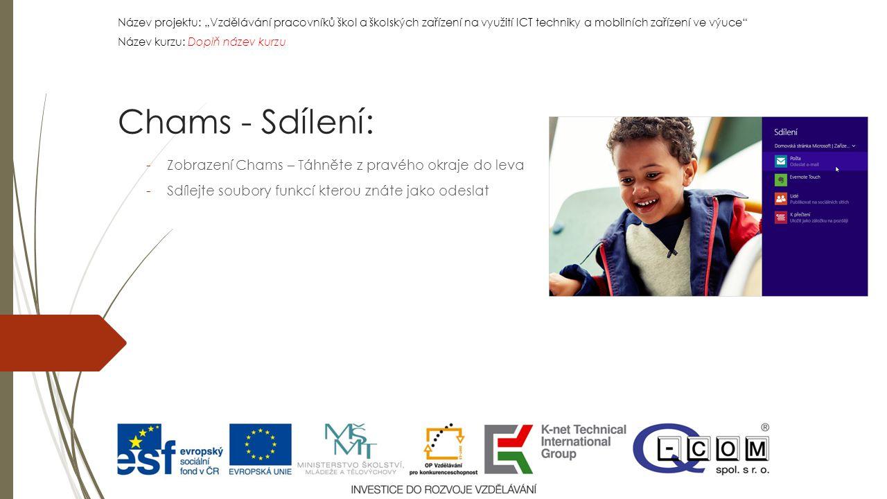 """Název projektu: """"Vzdělávání pracovníků škol a školských zařízení na využití ICT techniky a mobilních zařízení ve výuce"""" Název kurzu: Doplň název kurzu"""