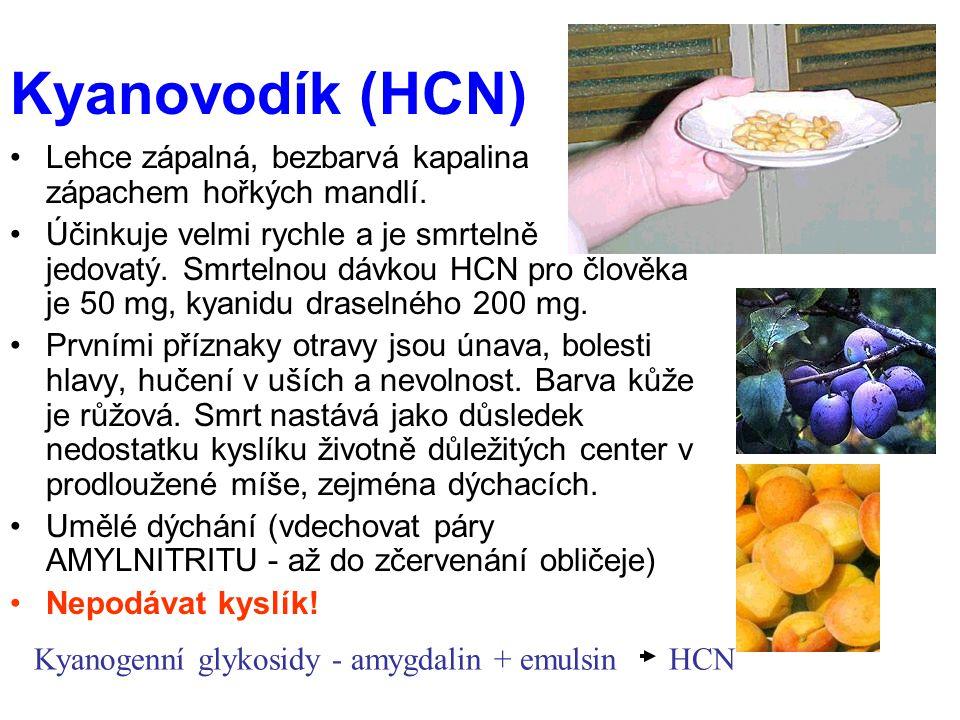 Kyanovodík (HCN) Lehce zápalná, bezbarvá kapalina se zápachem hořkých mandlí.
