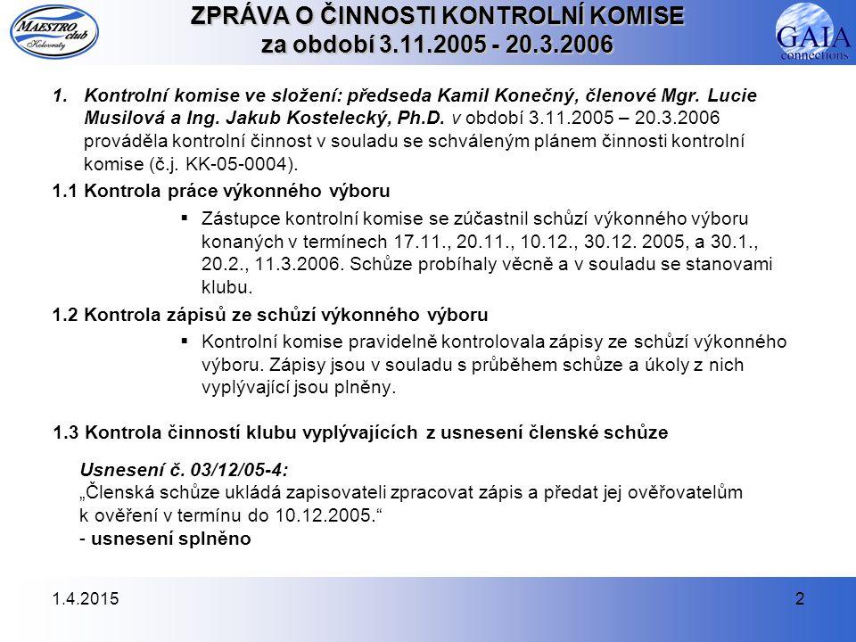 1.4.20152 ZPRÁVA O ČINNOSTI KONTROLNÍ KOMISE za období 3.11.2005 - 20.3.2006 1.
