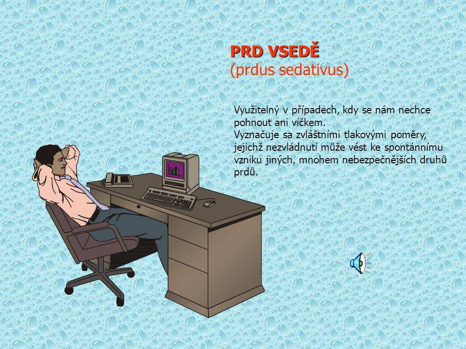 PRD MASKOVANÝ (prdus kamuflus) Jde o jeden z nejčastěji používaných prdů na pracovišti. Zvuk prdu překrývame jiným dostupným zvukem, nejčasteji kašlem