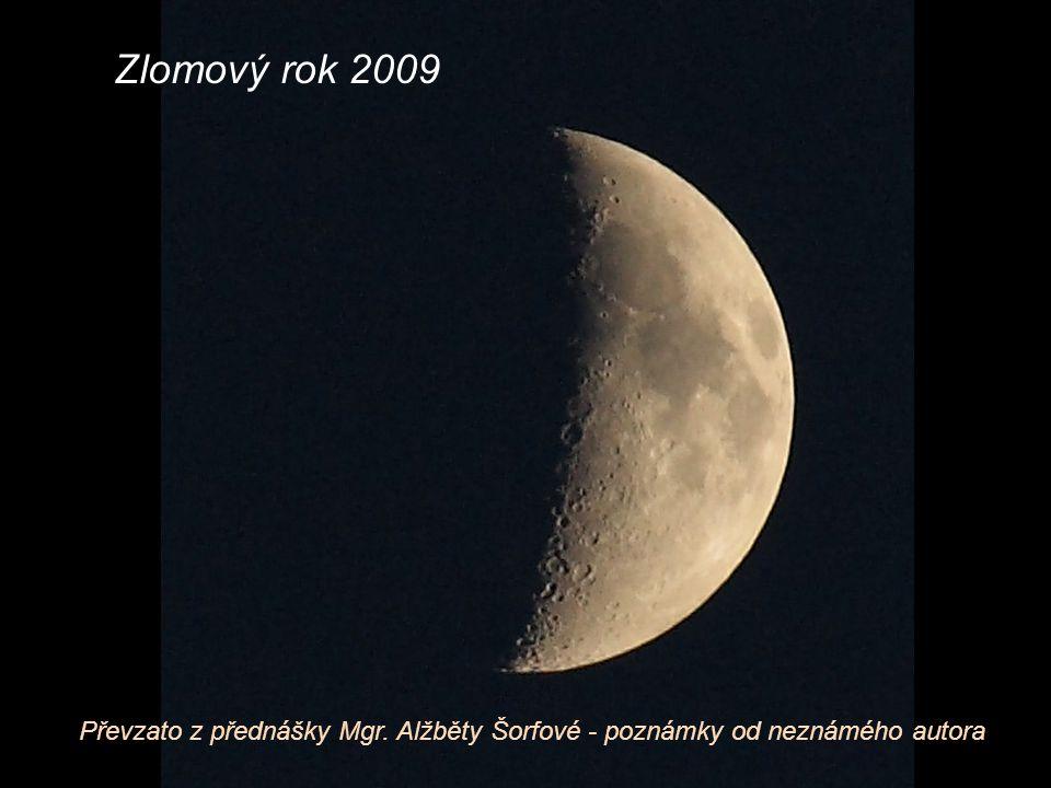 Zlomový rok 2009 Převzato z přednášky Mgr. Alžběty Šorfové - poznámky od neznámého autora