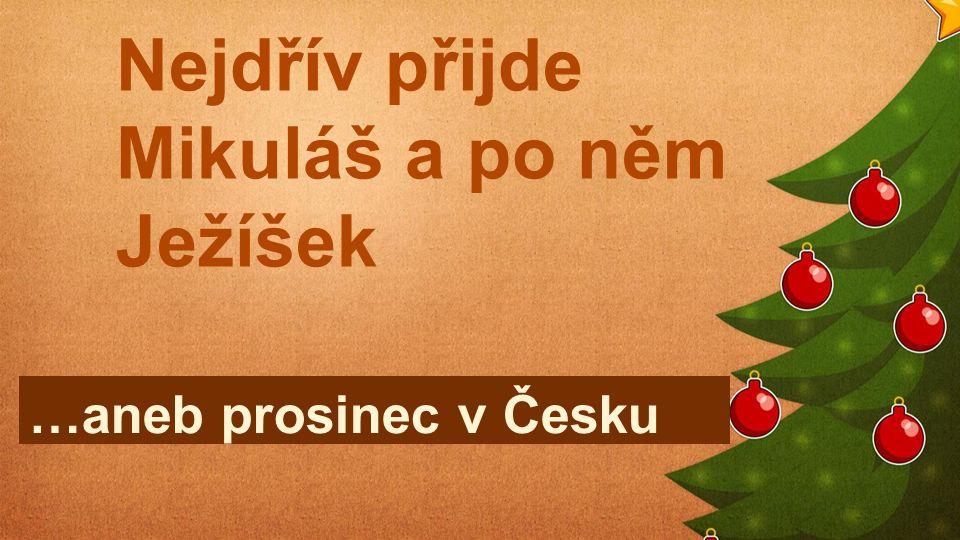 Nejdřív přijde Mikuláš a po něm Ježíšek …aneb prosinec v Česku