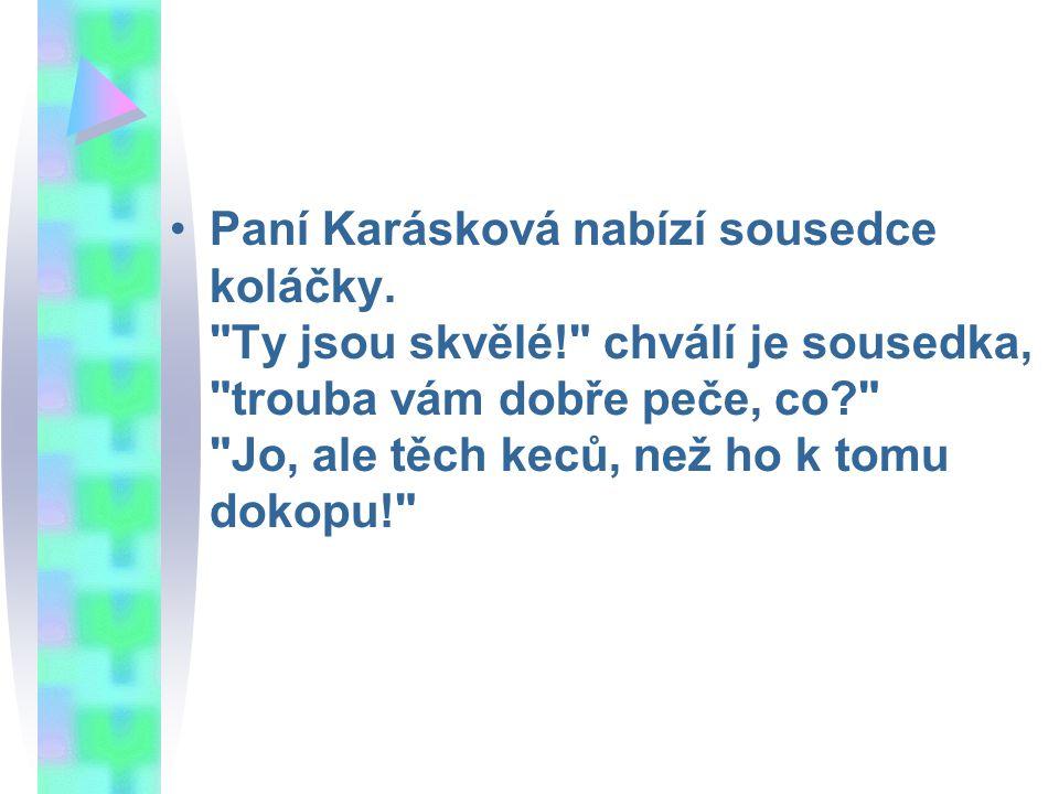 Paní Karásková nabízí sousedce koláčky.