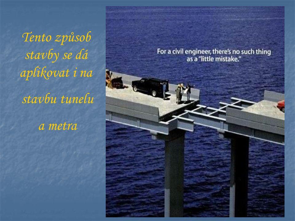 Tento způsob stavby se dá aplikovat i na stavbu tunelu a metra