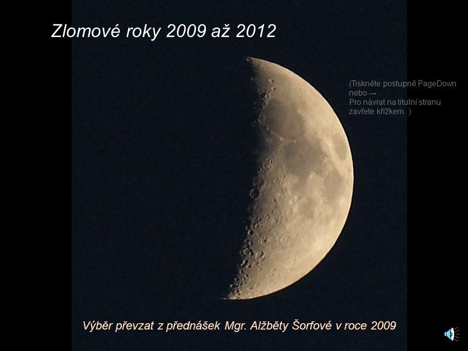 Zlomové roky 2009 až 2012 Výběr převzat z přednášek Mgr.