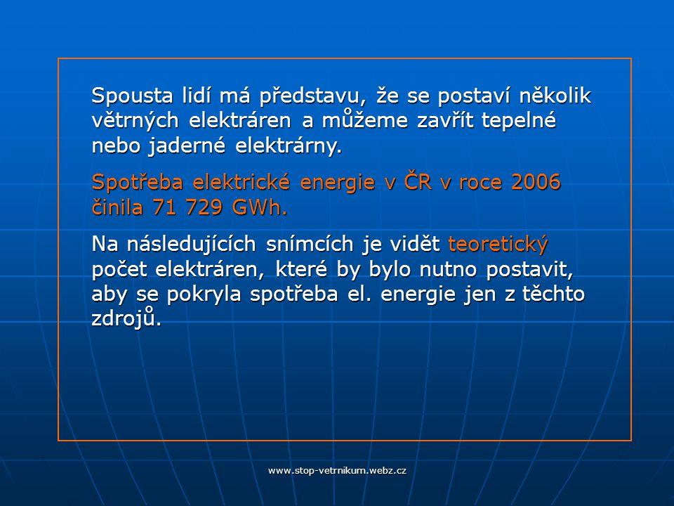 www.stop-vetrnikum.webz.cz Stačilo by 2,6 jaderných elektráren (JE 4GW) (dokončený Temelín) Jaderná elektrárna Dukovany
